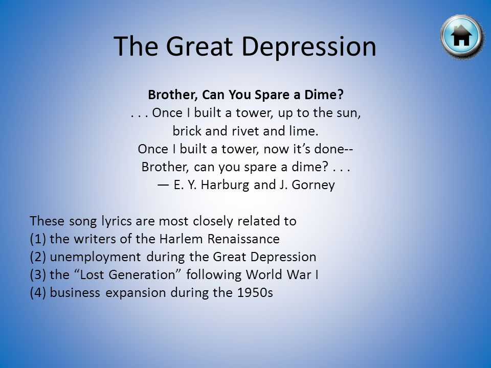 The Great Depression Brother, Can You Spare a Dime?...