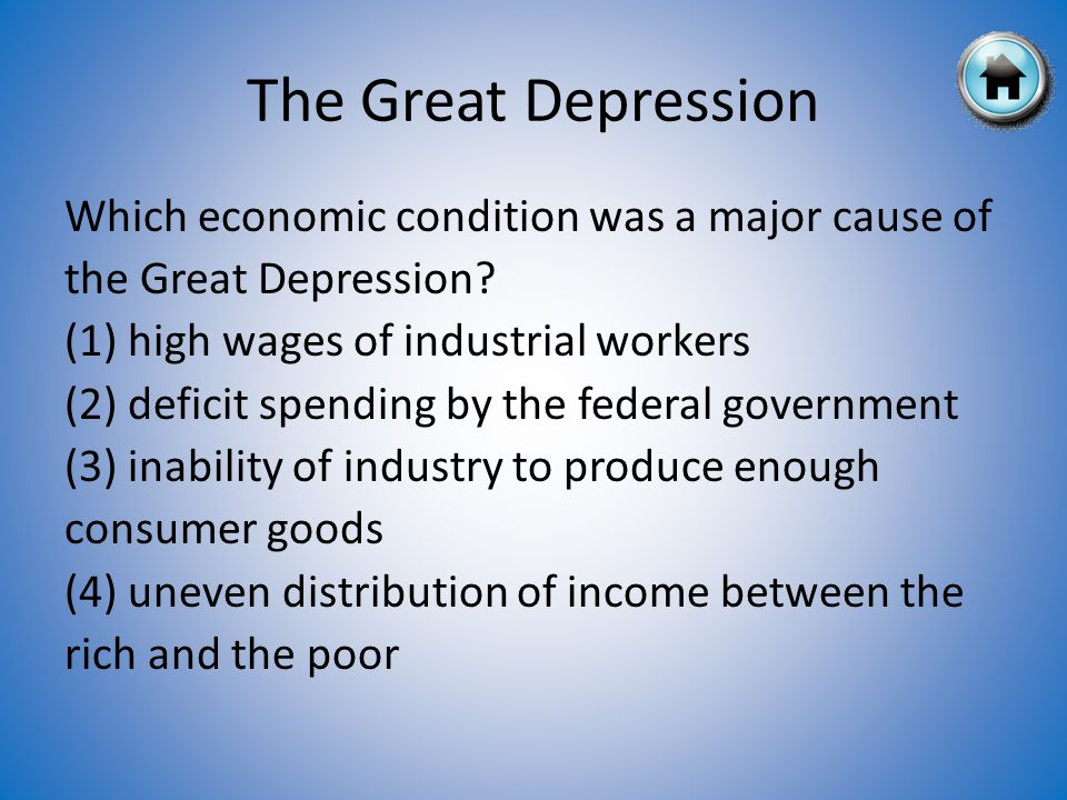 The Great Depression Which economic condition was a major cause of the Great Depression.