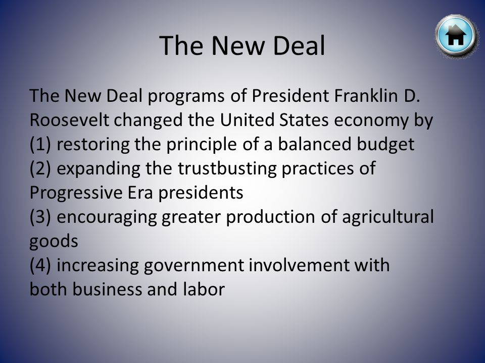 The New Deal The New Deal programs of President Franklin D.