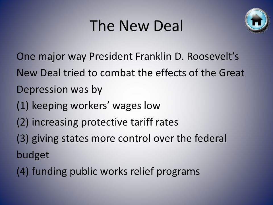 The New Deal One major way President Franklin D.