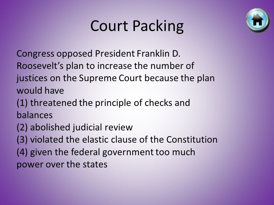 Congress opposed President Franklin D. Roosevelts plan to increase the number of justices on the Supreme Court because the plan would have (1) threate