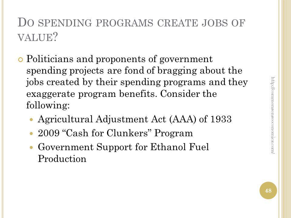 D O SPENDING PROGRAMS CREATE JOBS OF VALUE .