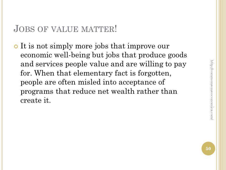 J OBS OF VALUE MATTER .
