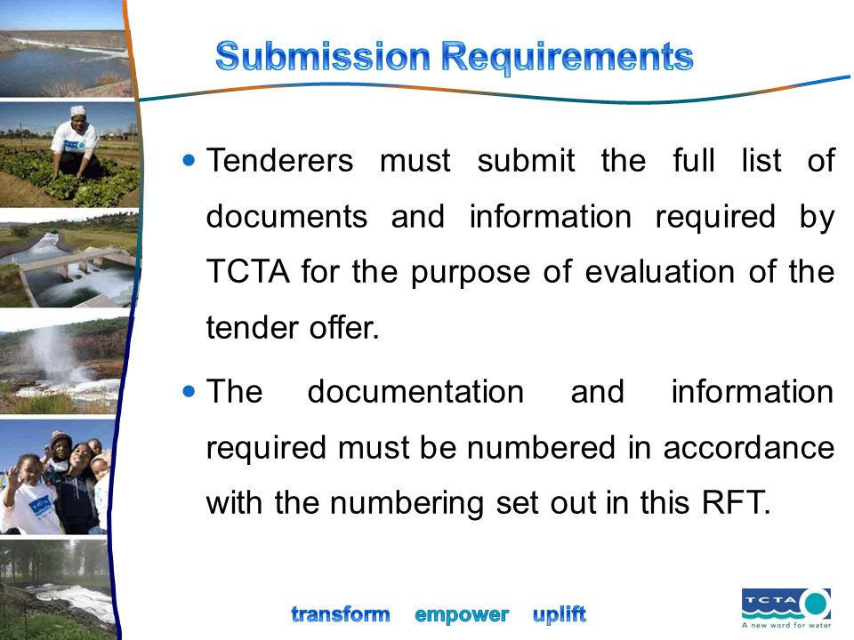 Tenderers must submit the full list of documents and information required by TCTA for the purpose of evaluation of the tender offer. The documentation