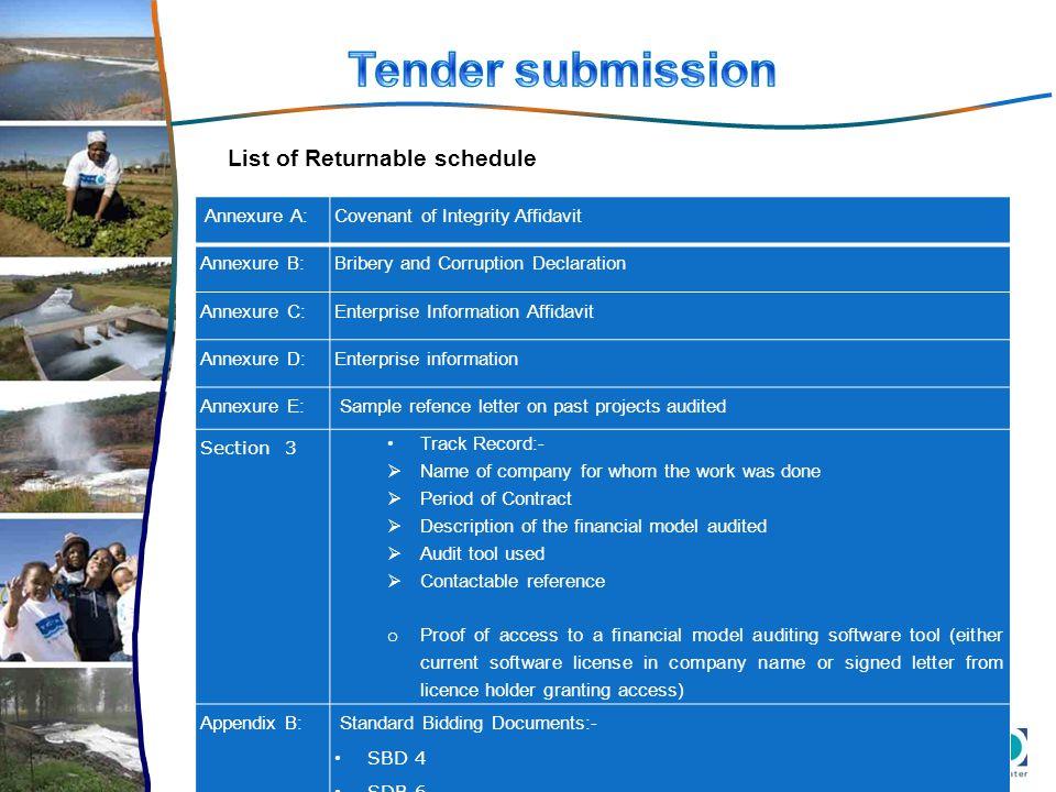 List of Returnable schedule Annexure A:Covenant of Integrity Affidavit Annexure B:Bribery and Corruption Declaration Annexure C:Enterprise Information