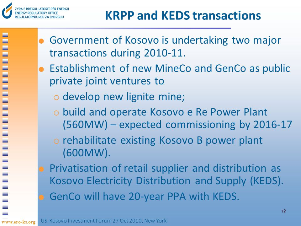 www.ero-ks.org 12 KRPP and KEDS transactions Government of Kosovo is undertaking two major transactions during 2010-11. Establishment of new MineCo an