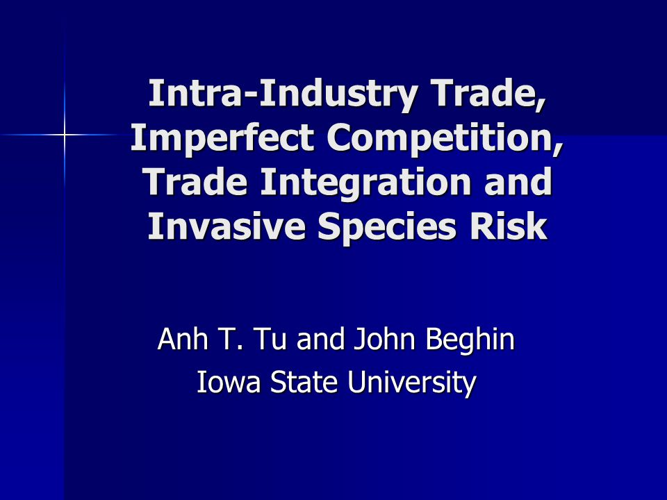 Intra-Industry Trade, Imperfect Competition, Trade Integration and Invasive Species Risk Anh T.