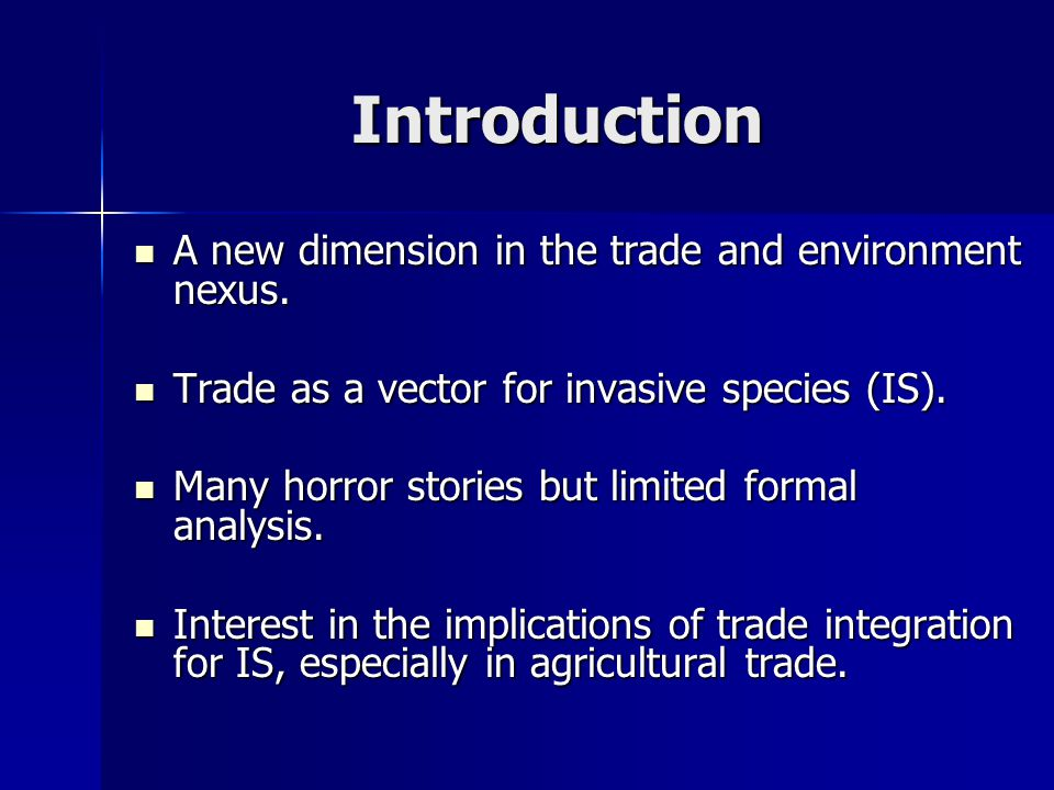 Introduction A new dimension in the trade and environment nexus.