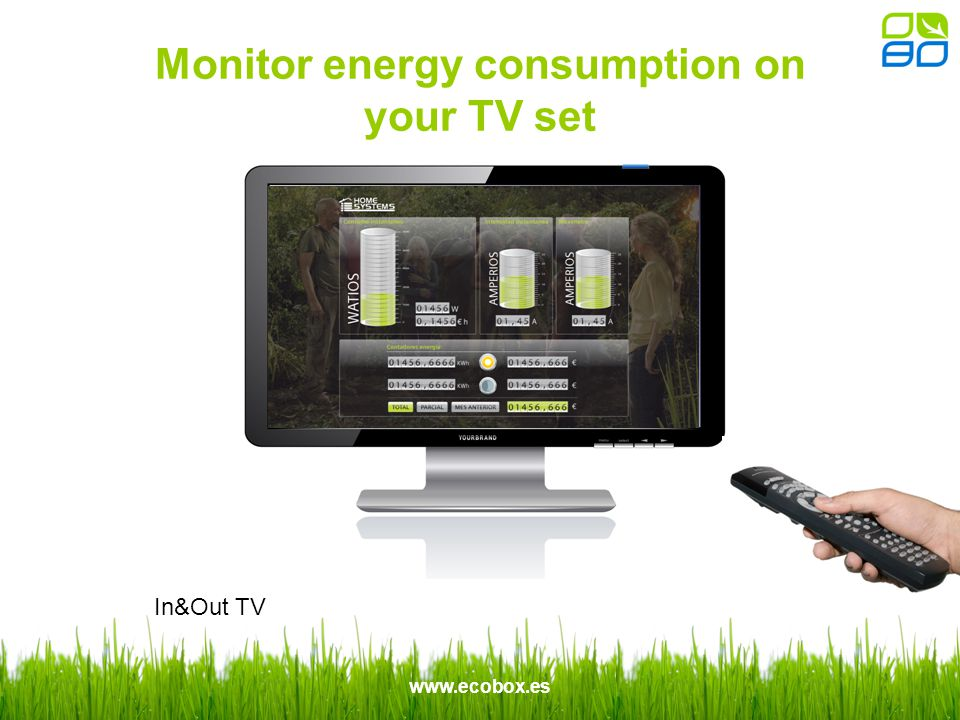 www.ecobox.es Monitor energy consumption on your TV set In&Out TV