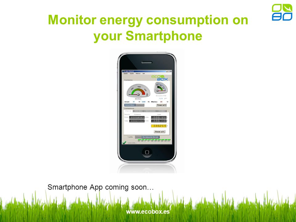 www.ecobox.es Monitor energy consumption on your Smartphone Smartphone App coming soon…