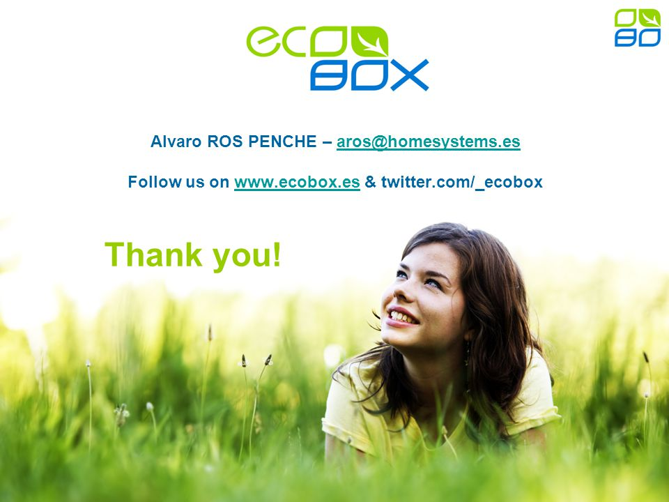 www.ecobox.es Alvaro ROS PENCHE – aros@homesystems.es Follow us on www.ecobox.es & twitter.com/_ecoboxaros@homesystems.eswww.ecobox.es Thank you!