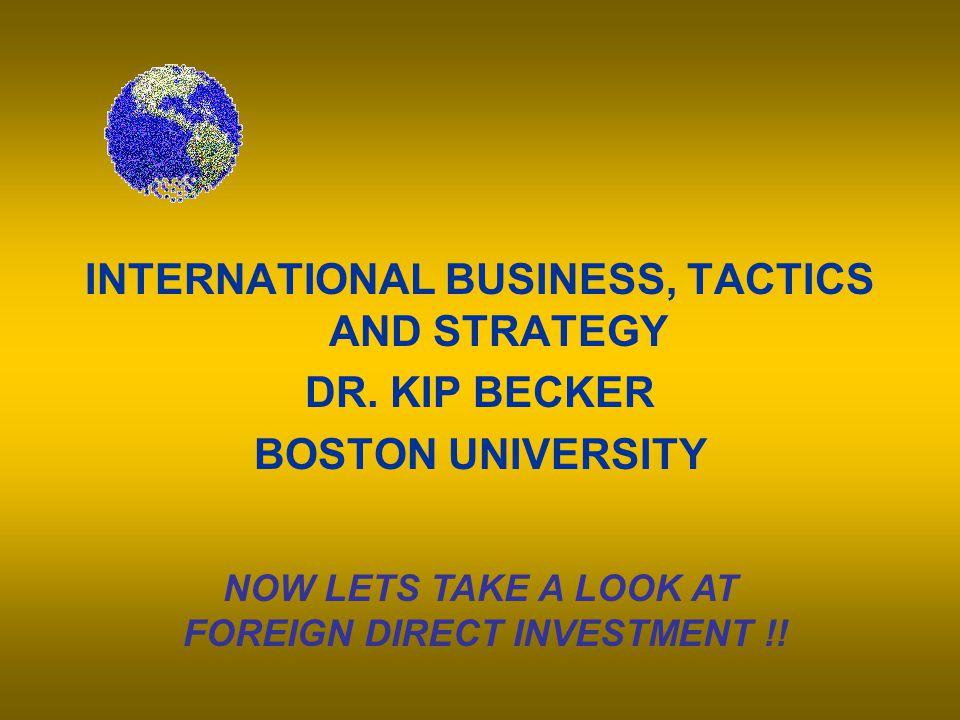 INTERNATIONAL BUSINESS, TACTICS AND STRATEGY DR.