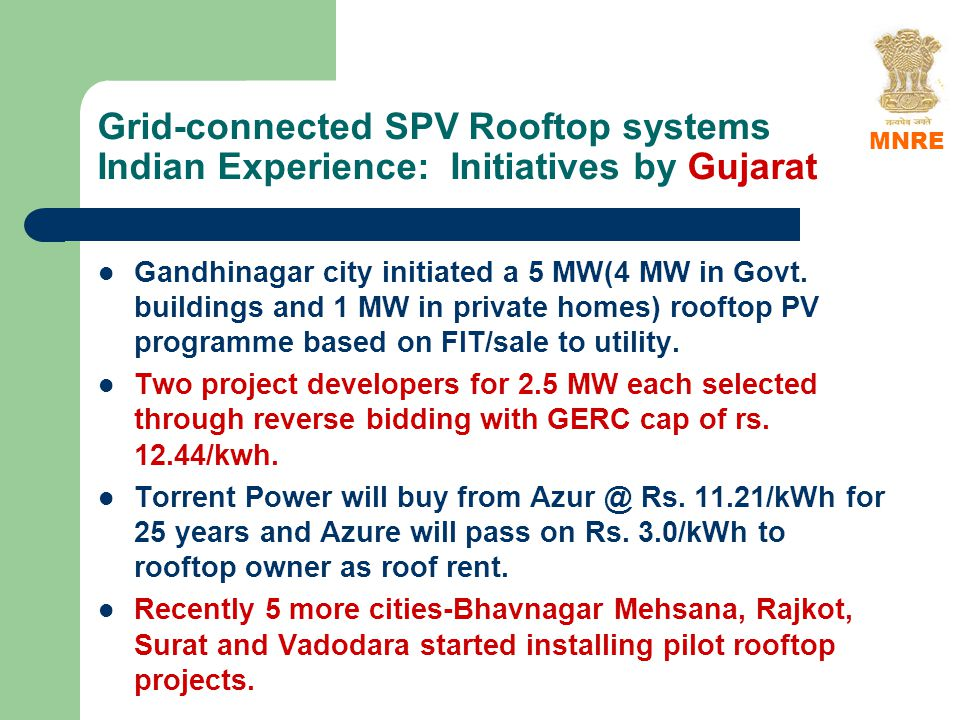 Grid-connected SPV Rooftop systems Indian Experience: Initiatives by Gujarat Gandhinagar city initiated a 5 MW(4 MW in Govt.