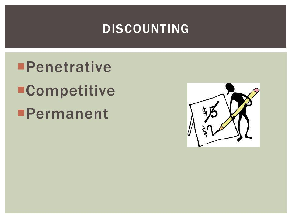 Penetrative Competitive Permanent DISCOUNTING