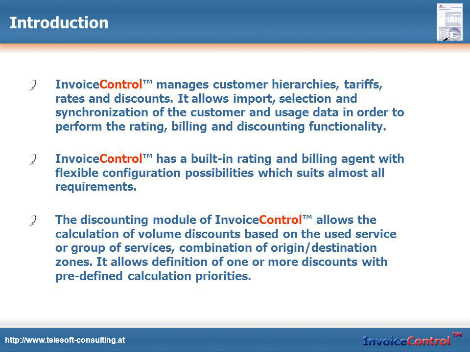 Introduction InvoiceControl manages customer hierarchies, tariffs, rates and discounts.