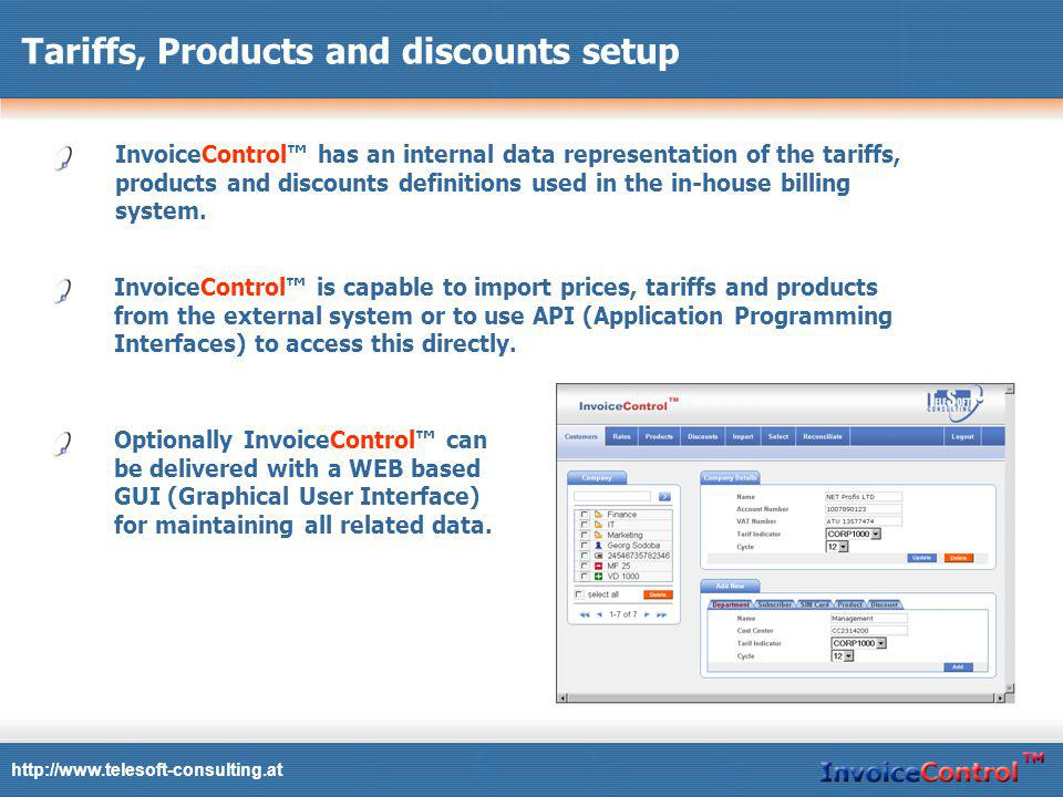Tariffs, Products and discounts setup InvoiceControl has an internal data representation of the tariffs, products and discounts definitions used in the in-house billing system.