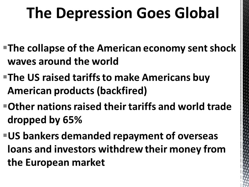 Austrias largest bank failed and caused a panic throughout Europe The Japanese economy slumped Latin America hit hard as US market for products dried up The worldwide crisis spread rapidly