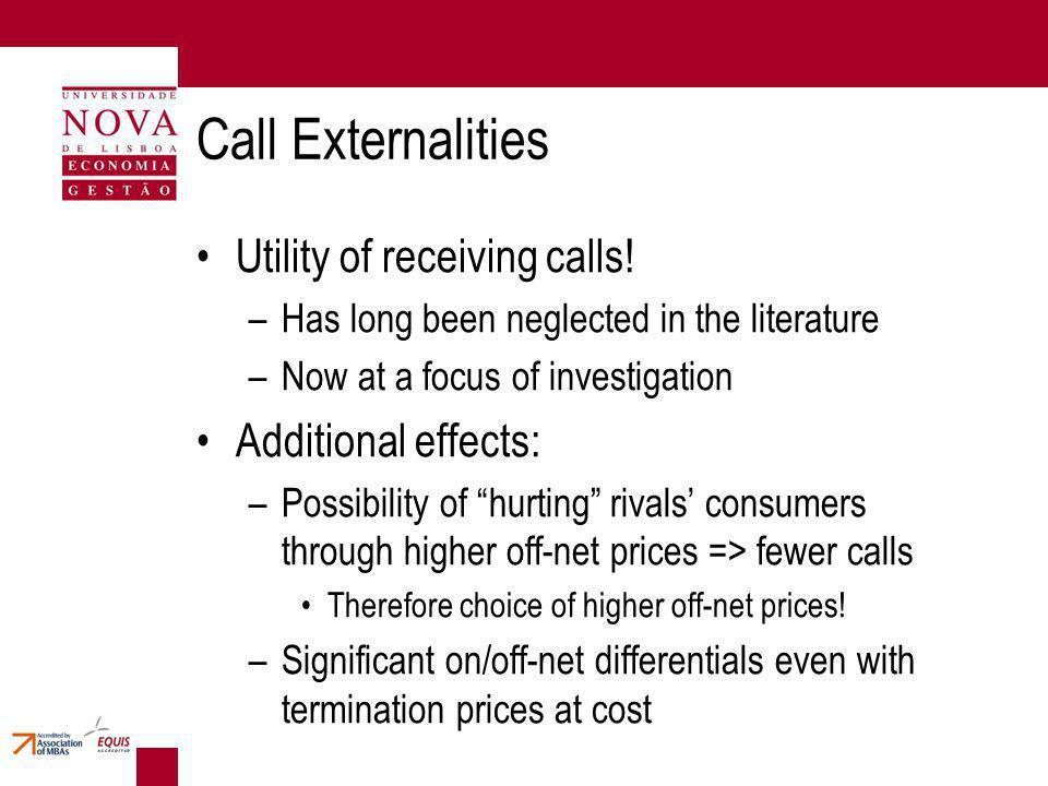 Call Externalities Utility of receiving calls.