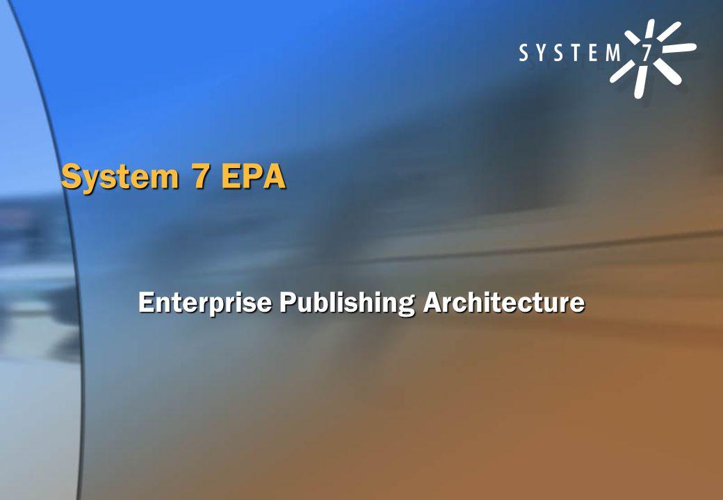 System 7 EPA Enterprise Publishing Architecture