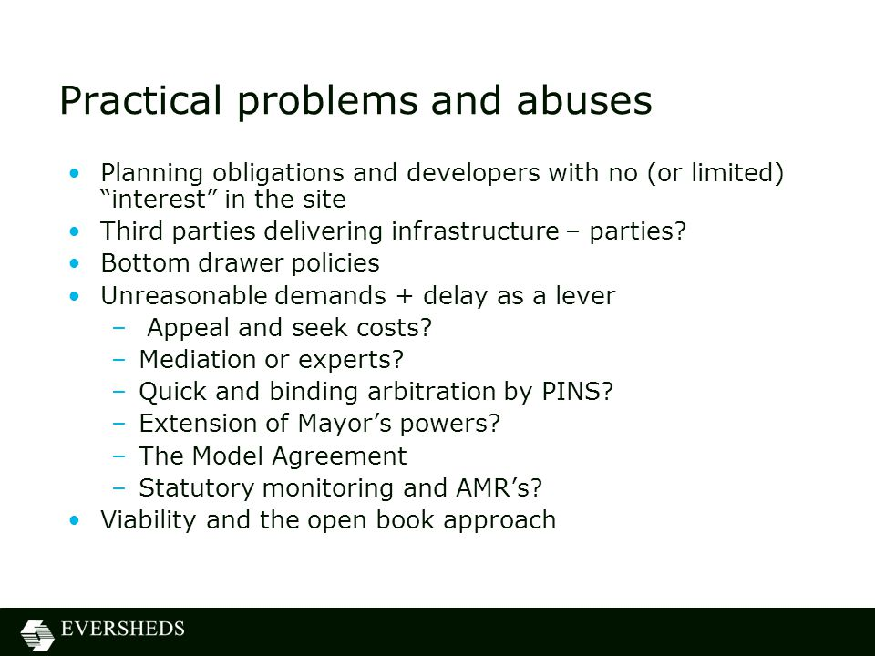 Practical problems and abuses Planning obligations and developers with no (or limited) interest in the site Third parties delivering infrastructure – parties.