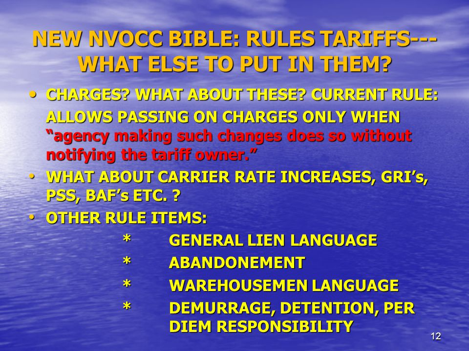 NEW NVOCC BIBLE: RULES TARIFFS--- WHAT ELSE TO PUT IN THEM.