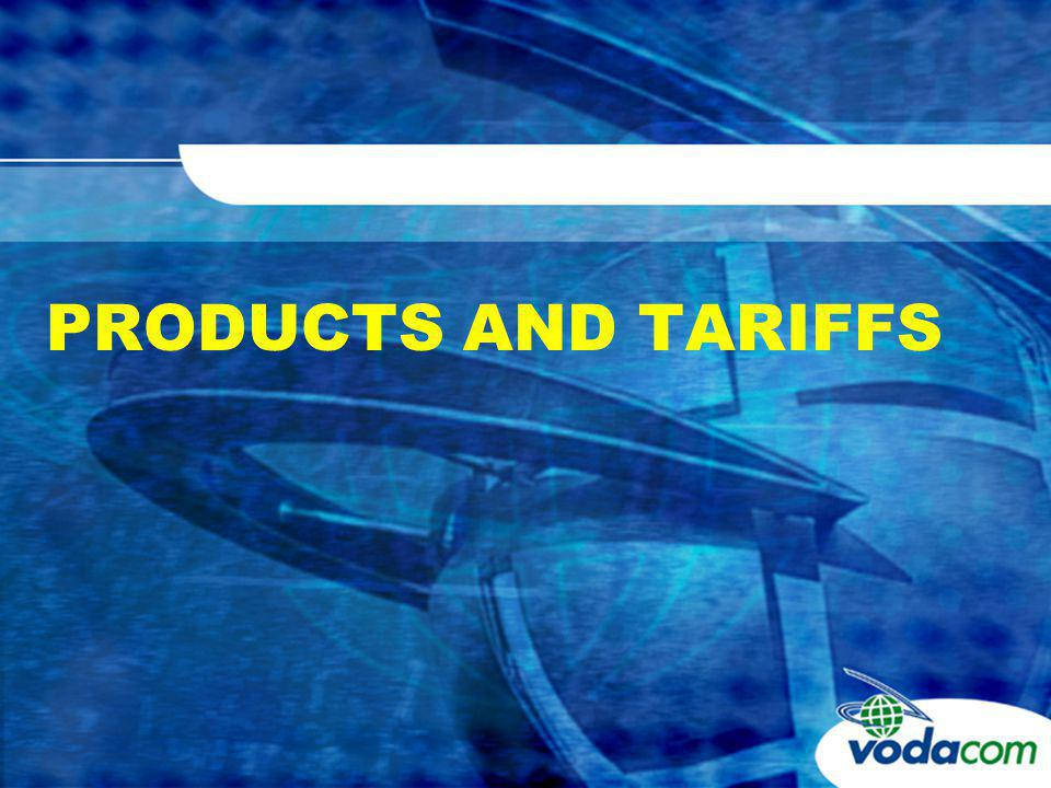 PRODUCTS AND TARIFFS