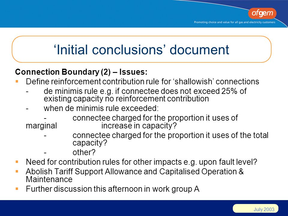 July 2003 Initial conclusions document Connection Boundary (2) – Issues: Define reinforcement contribution rule for shallowish connections -de minimis rule e.g.