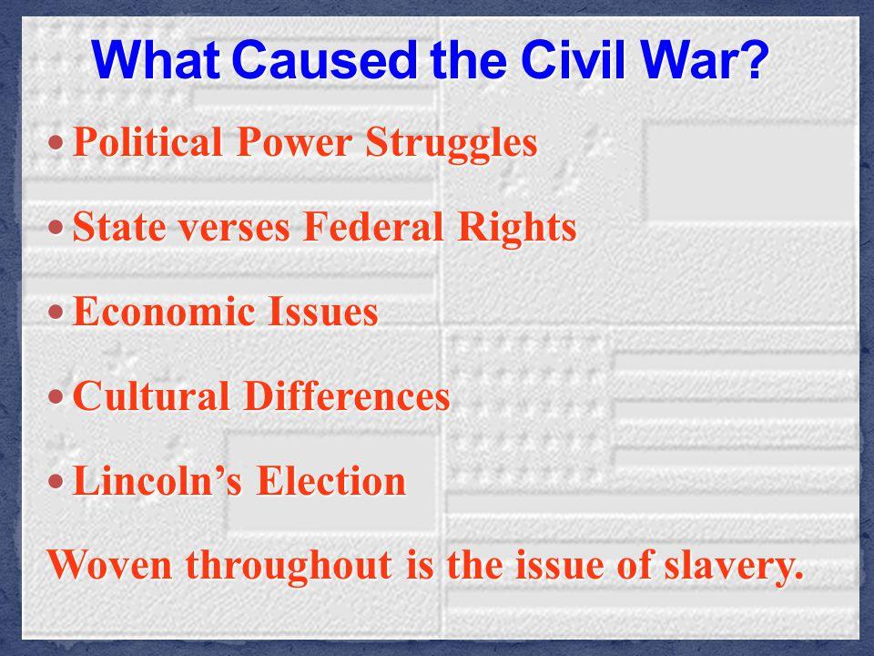 Political Power Struggles Political Power Struggles State verses Federal Rights State verses Federal Rights Economic Issues Economic Issues Cultural D