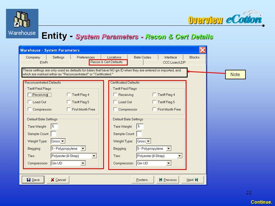 22 Entity - System Parameters - Recon & Cert Details Note Continue. Overview