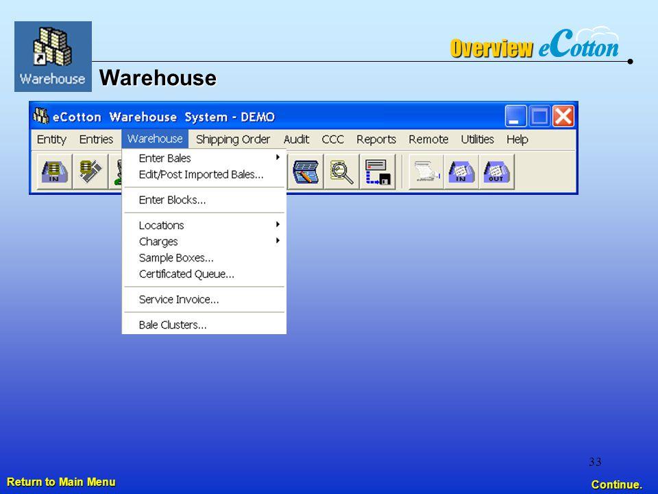 33 Warehouse Return to Main Menu Return to Main Menu Continue. Overview