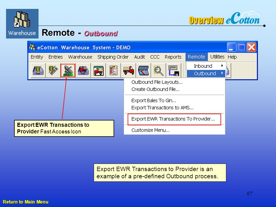 67 Remote - Outbound Overview Export EWR Transactions to Provider is an example of a pre-defined Outbound process.