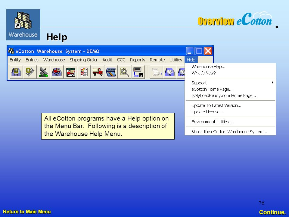 76 Help Return to Main Menu Return to Main Menu All eCotton programs have a Help option on the Menu Bar.