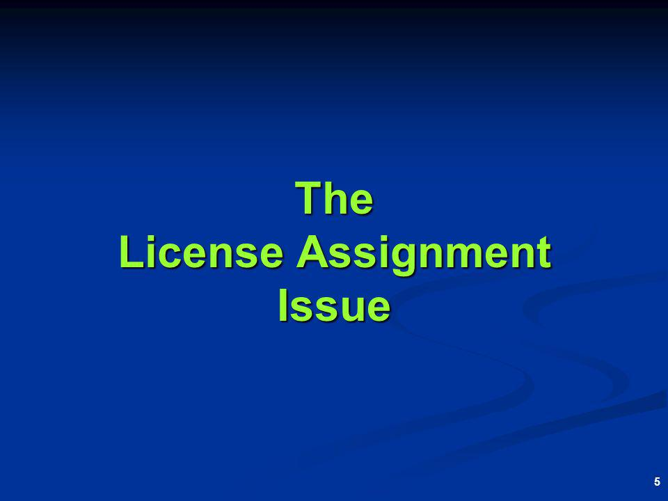 5 The License Assignment Issue