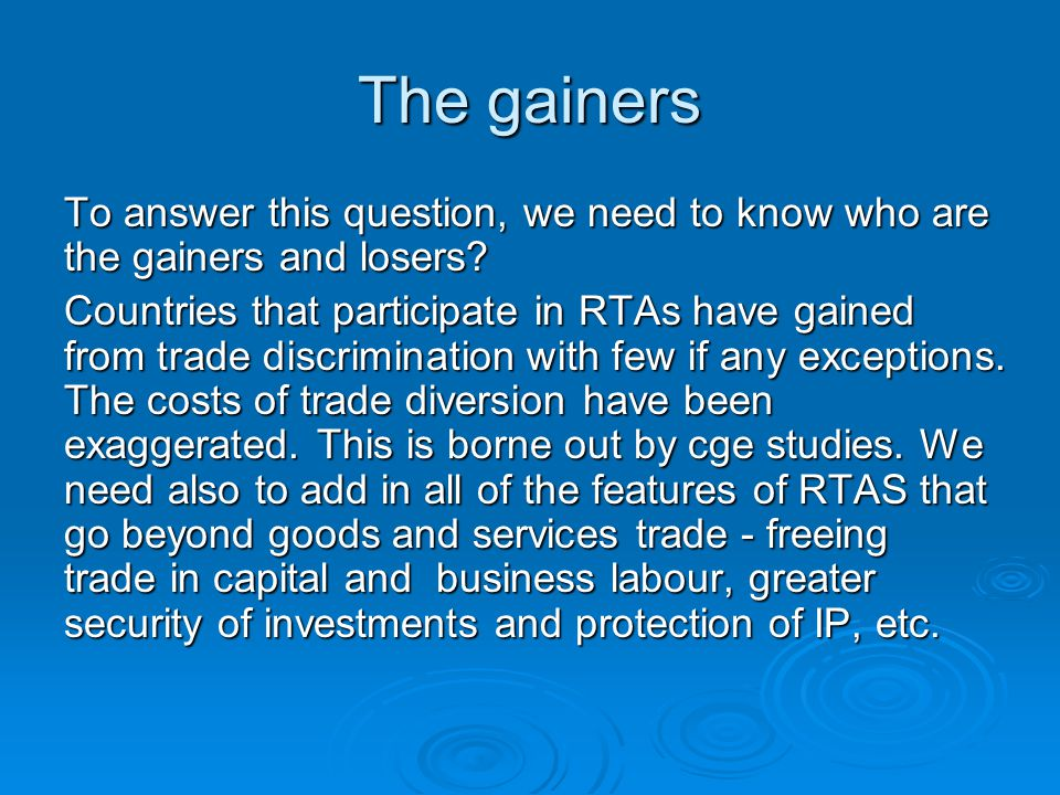 The gainers To answer this question, we need to know who are the gainers and losers.