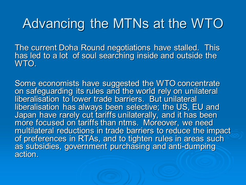 Advancing the MTNs at the WTO The current Doha Round negotiations have stalled.