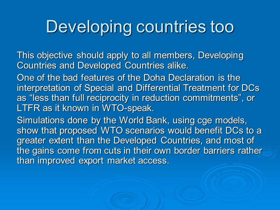 Developing countries too This objective should apply to all members, Developing Countries and Developed Countries alike.
