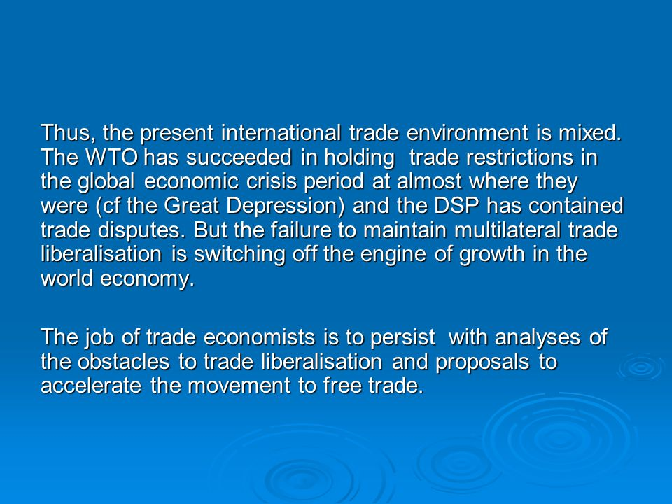 Thus, the present international trade environment is mixed.