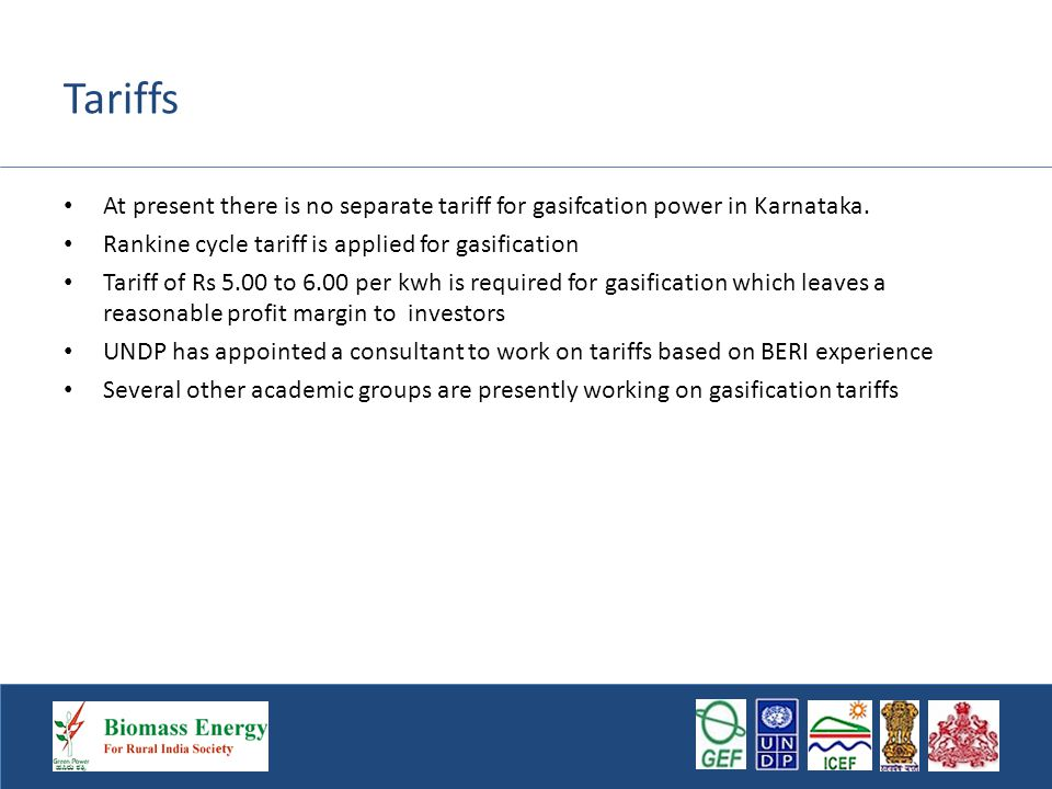Tariffs At present there is no separate tariff for gasifcation power in Karnataka.