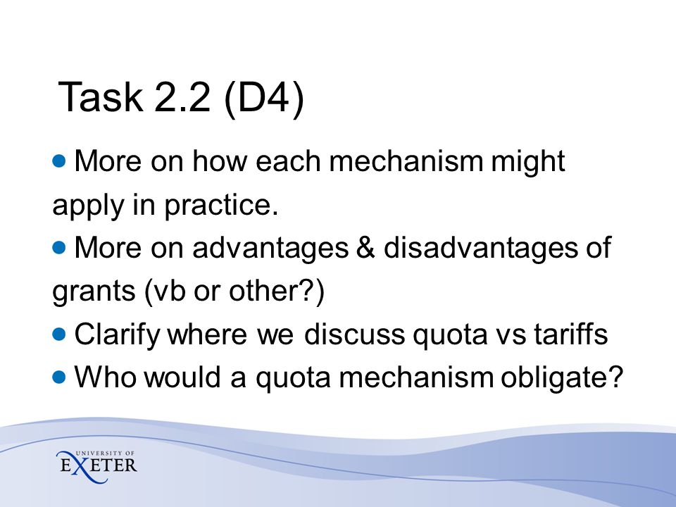 Task 2.2 (D4) More on how each mechanism might apply in practice. More on advantages & disadvantages of grants (vb or other?) Clarify where we discuss
