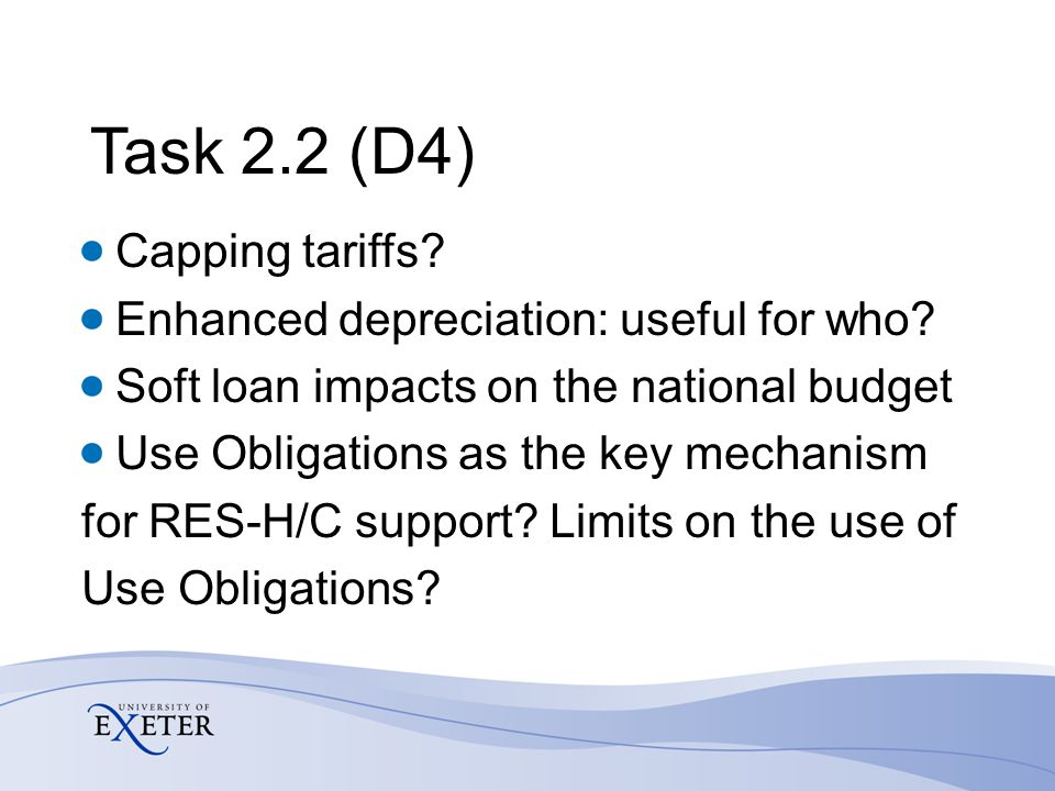 Task 2.2 (D4) Capping tariffs? Enhanced depreciation: useful for who? Soft loan impacts on the national budget Use Obligations as the key mechanism fo