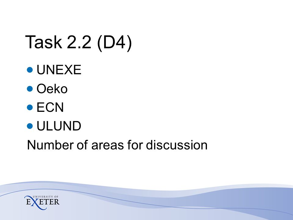 Task 2.2 (D4) UNEXE Oeko ECN ULUND Number of areas for discussion