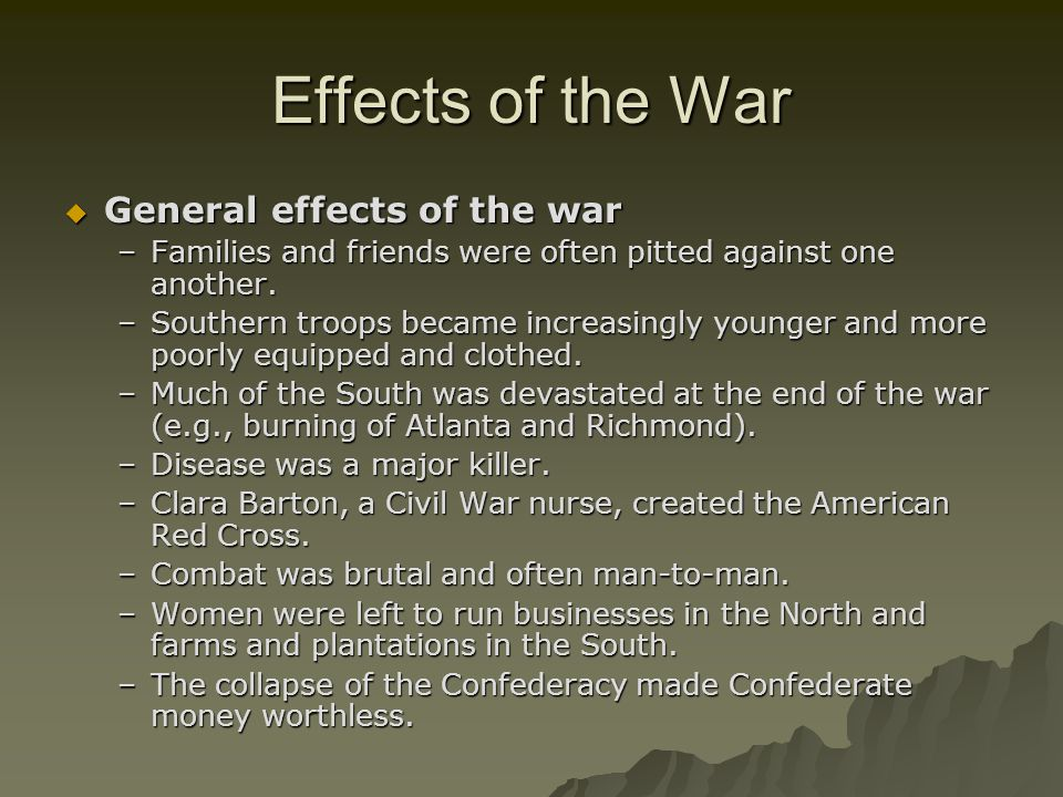 Effects of The War War Effects everyone… not just the soldiers