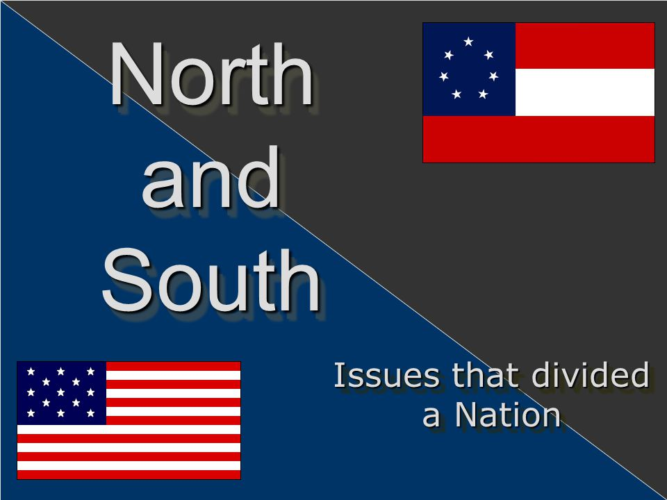 Big Ideas (cont.) Southern states that were dependent upon labor- intensive cash crops seceded from the Union. Northernmost slave states (border state