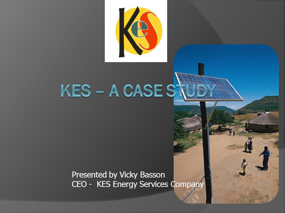 Presented by Vicky Basson CEO - KES Energy Services Company