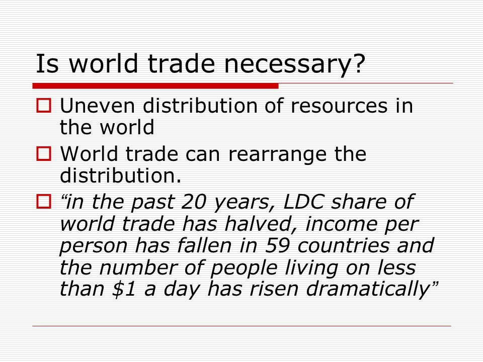 Is world trade necessary.