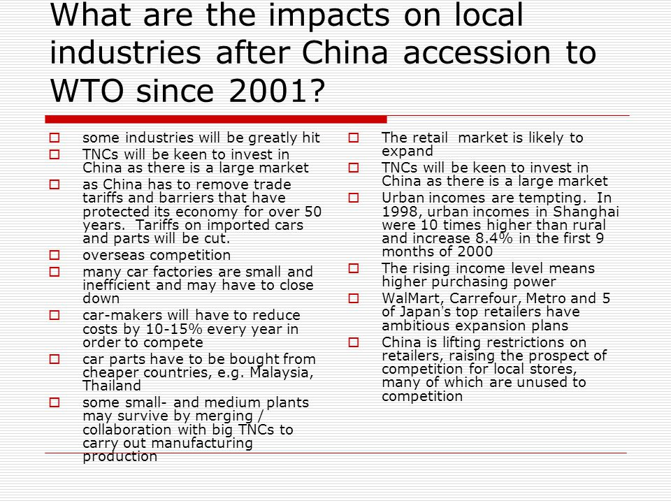 What are the impacts on local industries after China accession to WTO since 2001.