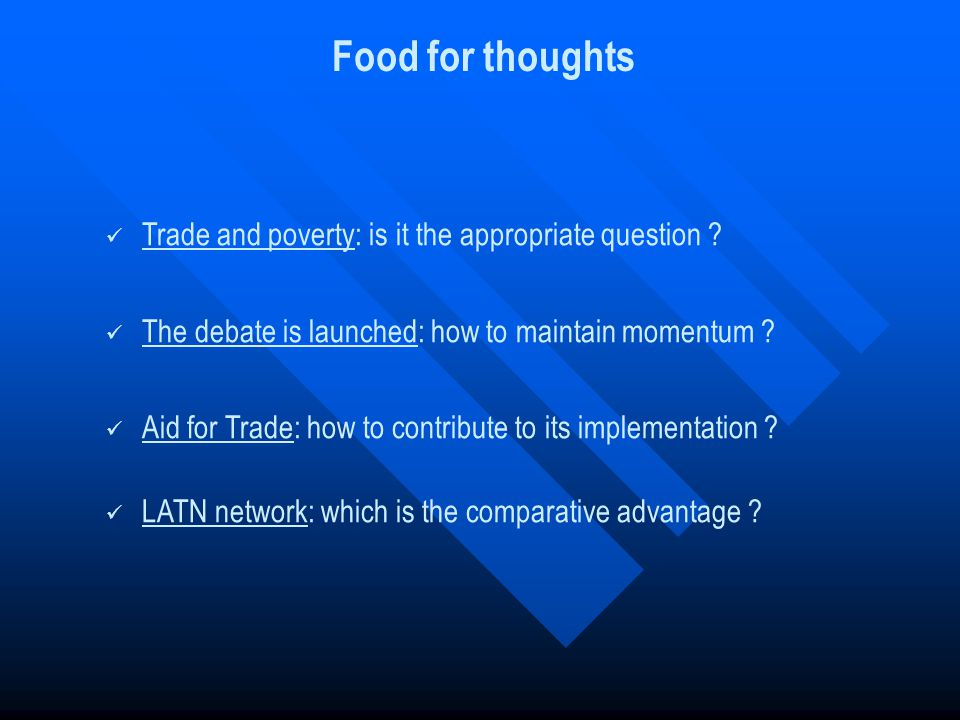 Food for thoughts Trade and poverty: is it the appropriate question .