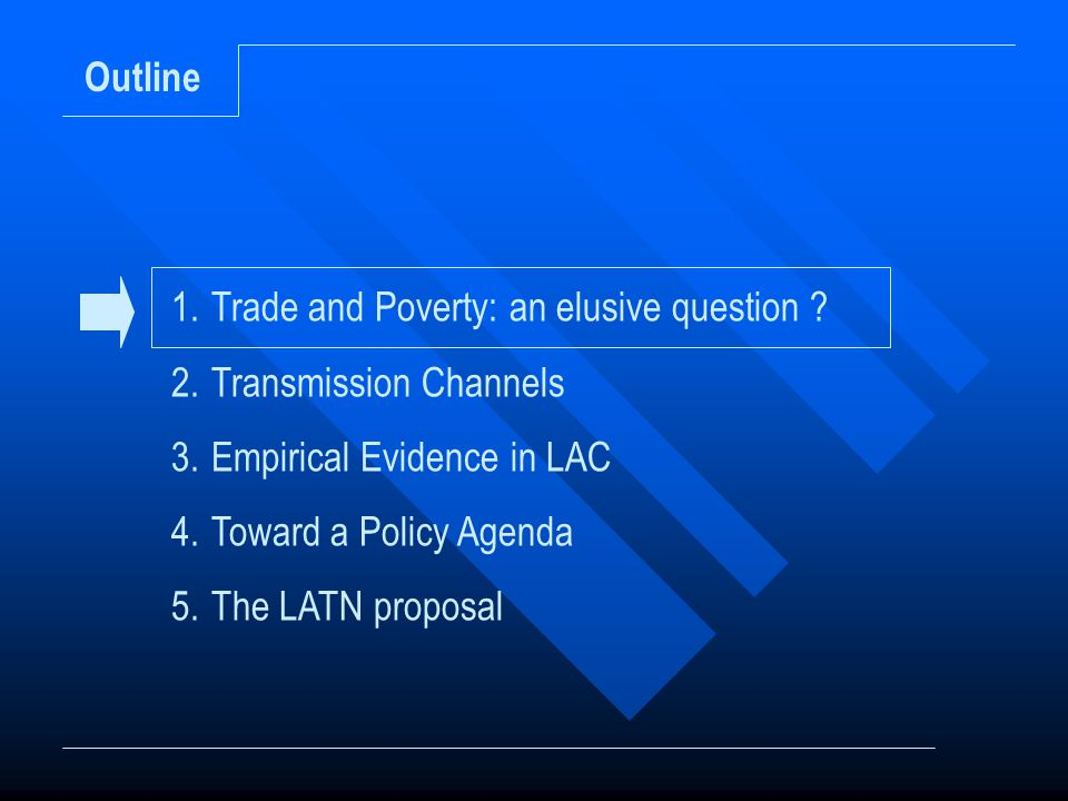 Outline 1.Trade and Poverty: an elusive question .