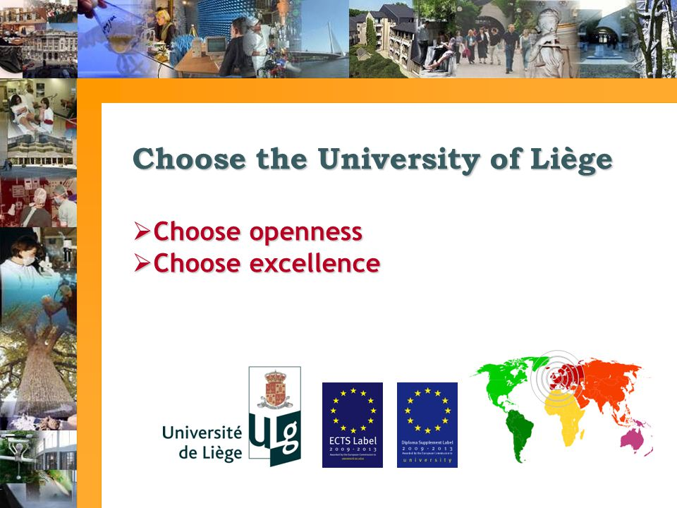 Choose the University of Liège Choose openness Choose openness Choose excellence Choose excellence