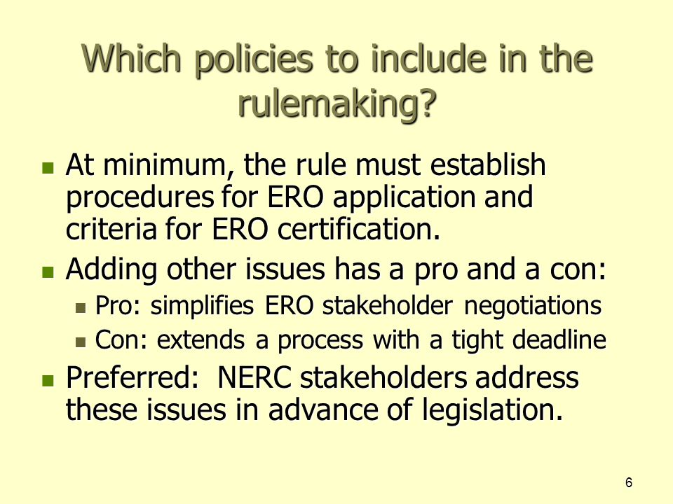 6 Which policies to include in the rulemaking.